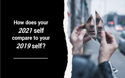 How does your 2021 self compare with your 2019 self?